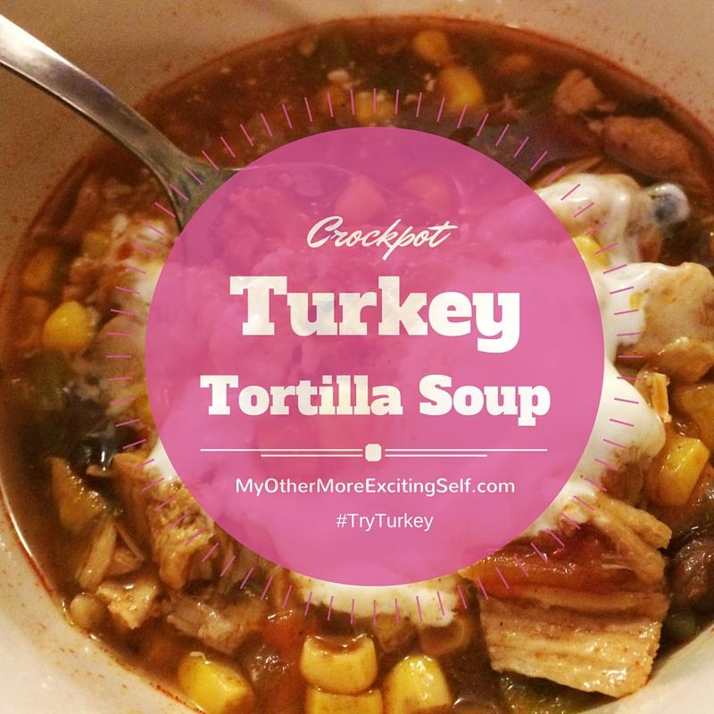 Turkey Tuesday | Crockpot Turkey Tortilla Soup | My Other More ...